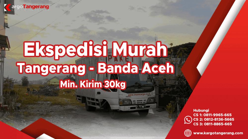 Jasa Ekspedisi Tangerang ke Banda Aceh Murah