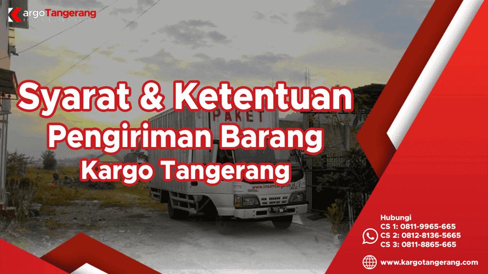 Syarat Dan Ketentuan Pengiriman Barang Kargo Tangerang
